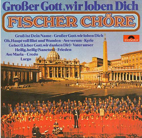 Bild Fischer Chöre - Großer Gott, Wir Loben Dich (LP, Album) Schallplatten Ankauf