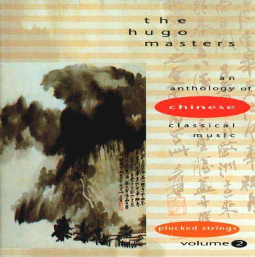 Cover Various - The Hugo Masters - An Anthology Of Chinese Classical Music Volume 2: Plucked Strings (CD, Album, Comp) Schallplatten Ankauf