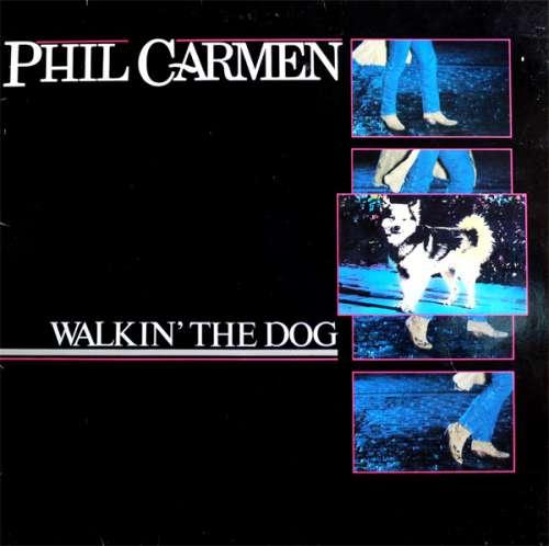 Bild Phil Carmen - Walkin' The Dog (LP, Album) Schallplatten Ankauf