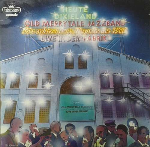 Bild Old Merrytale Jazzband* - Die Schlechteste Kapelle Der Welt - Live In Der Fabrik - Heute Dixieland (LP, Club) Schallplatten Ankauf