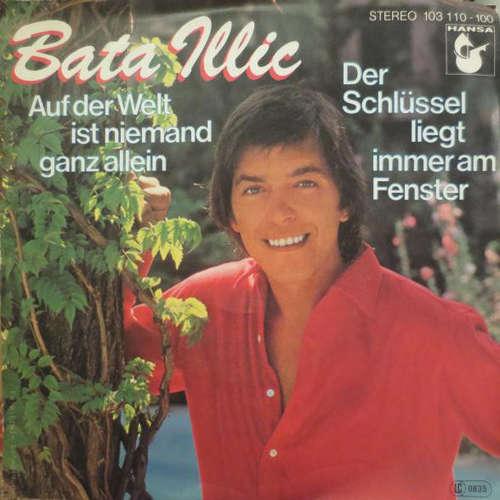 Bild Bata Illic - Auf Der Welt Ist Niemand Ganz Allein / Der Schlüssel Liegt Immer Am Fenster (7, Single) Schallplatten Ankauf