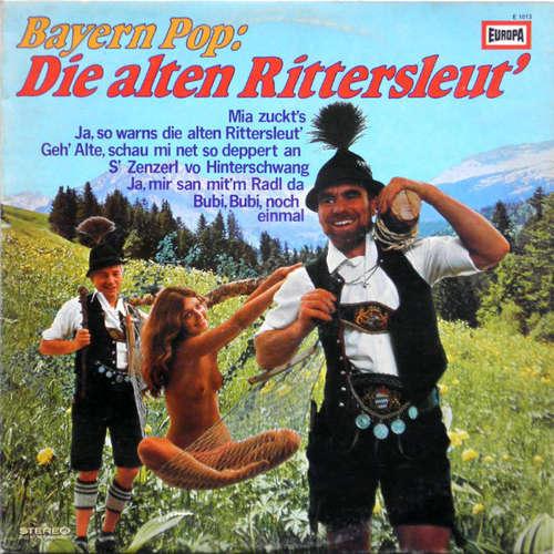 Bild Peter Steiner, Ferdl  & Alois Und Die Oberbayrischen Lanzenbrecher* - Bayern Pop: Die Alten Rittersleut' (LP, Album) Schallplatten Ankauf