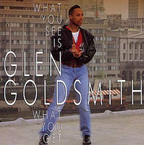 Cover Glen Goldsmith - What You See Is What You Get (7, Single) Schallplatten Ankauf