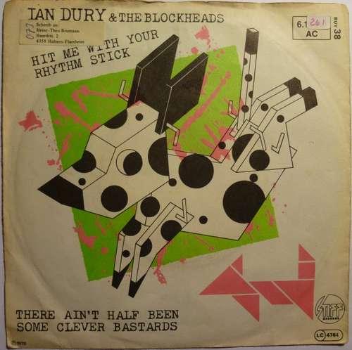 Bild Ian Dury & The Blockheads* - Hit Me With Your Rhythm Stick / There Ain't Half Been Some Clever Bastards (7, Single) Schallplatten Ankauf