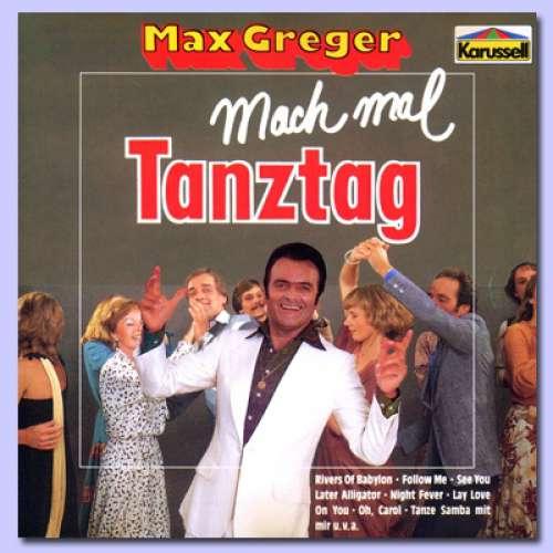 Bild Max Greger - Mach Mal Tanztag (LP, Album, P/Mixed) Schallplatten Ankauf