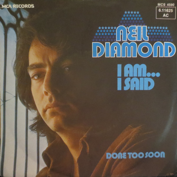 Cover Neil Diamond - I Am... I Said / Done Too Soon (7, Single, RE) Schallplatten Ankauf