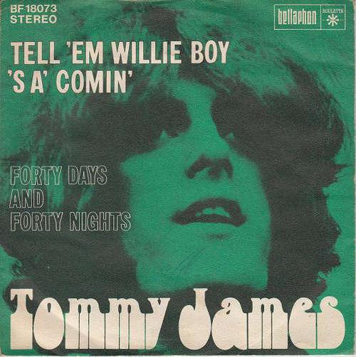 Bild Tommy James - Tell 'Em Willie Boy 'S A'Comin' (7, Single) Schallplatten Ankauf