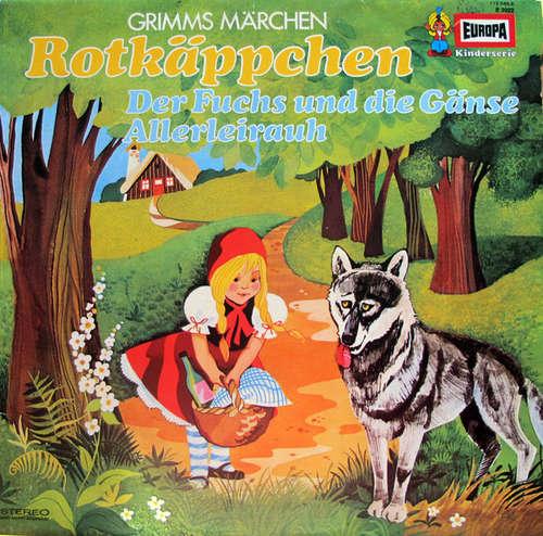 Bild Gebrüder Grimm - Rotkäppchen / Der Fuchs Und Die Gänse / Allerleirauh (LP, Album, RP) Schallplatten Ankauf