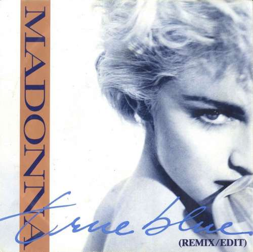 Bild Madonna - True Blue (Remix/Edit) (7, Single) Schallplatten Ankauf