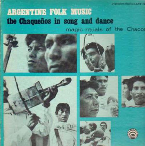 Bild Various - Argentine Folk Music; The Chaqueños In Song And Dance, Magic Rituals Of The Chacos (LP) Schallplatten Ankauf