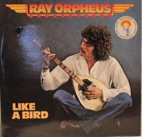 Bild Ray Orpheus - Like A Bird (LP, Album) Schallplatten Ankauf