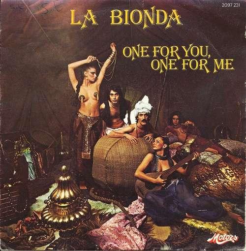 Bild La Bionda - One For You, One For Me (7, Single) Schallplatten Ankauf