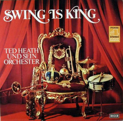 Cover Ted Heath Und Sein Orchester* - Swing Is King (2xLP, Comp, RE) Schallplatten Ankauf