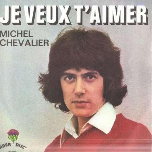 Bild Michel Chevalier - Je Veux T'aimer (7, Single) Schallplatten Ankauf