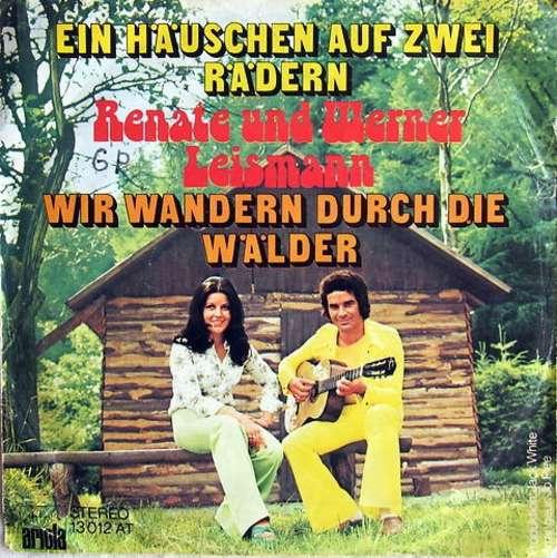 Bild Renate Und Werner Leismann - Ein Häuschen Auf Zwei Rädern /  Wir Wandern Durch Die Wälder (7, Single) Schallplatten Ankauf