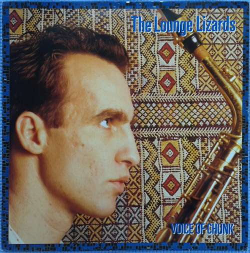 Cover Lounge Lizards, The* - Voice Of Chunk (LP, Album) Schallplatten Ankauf