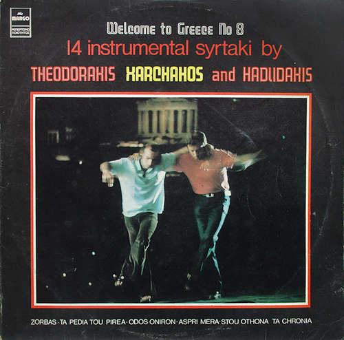 Cover Theodorakis*, Xarchakos* And Hadjidakis* - Welcome To Greece No 8 - 14 Instrumental Syrtaki (LP, Comp) Schallplatten Ankauf