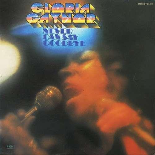 Cover zu Gloria Gaynor - Never Can Say Goodbye (LP, Album, P/Mixed) Schallplatten Ankauf