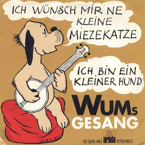 Cover Wums Gesang* - Ich Wünsch Mir Ne Kleine Miezekatze / Ich Bin Ein Kleiner Hund (7, Single) Schallplatten Ankauf