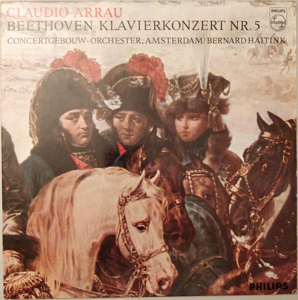 Bild Claudio Arrau, Concertgebouw-orchester, Amsterdam*, Bernard Haitink - Beethoven* - Klavierkonzert Nr. 5 (LP) Schallplatten Ankauf
