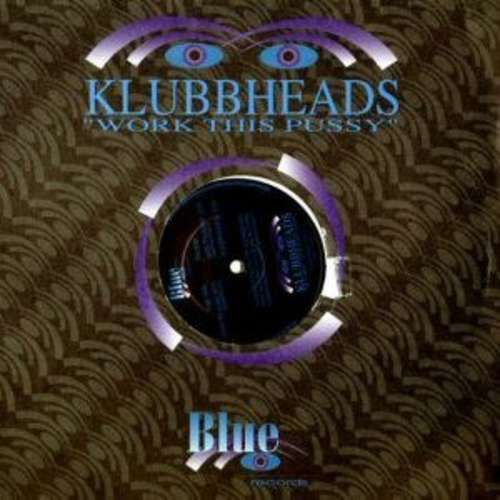 Bild Klubbheads - Work This Pussy (12) Schallplatten Ankauf