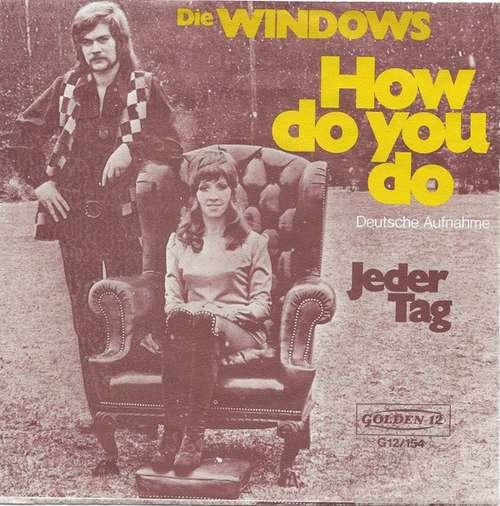 Bild Die Windows* - How Do You Do (Deutsche Aufnahme) (7, Single, Gol) Schallplatten Ankauf