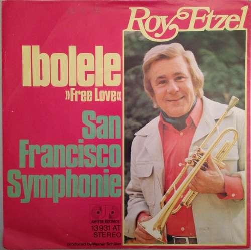 Bild Roy Etzel - Ibolele (Free Love) / San Francisco Symphonie (7, Single) Schallplatten Ankauf