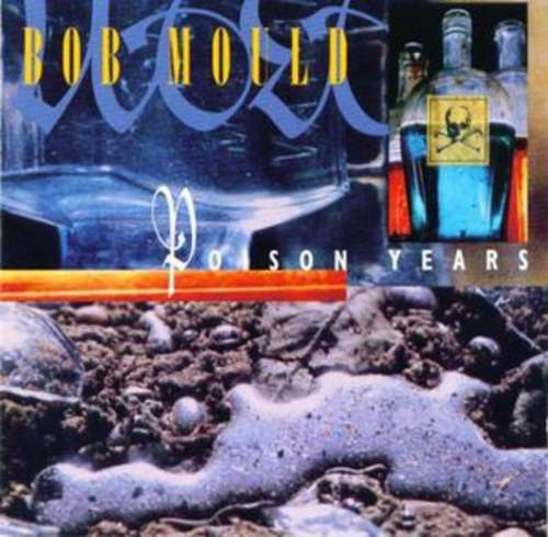 Bild Bob Mould - Poison Years (CD, Album, Comp) Schallplatten Ankauf