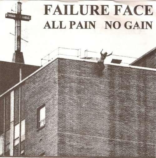 Bild Failure Face - All Pain No Gain (7) Schallplatten Ankauf
