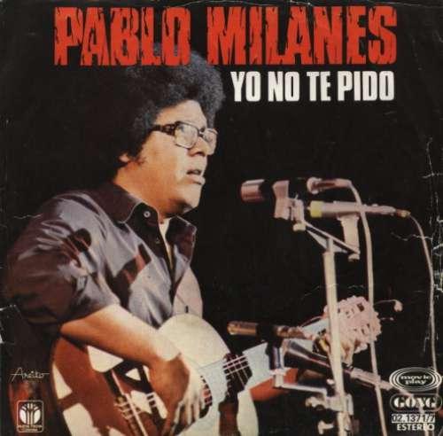 Cover Pablo Milanes* - Yo No Te Pido (7, Single) Schallplatten Ankauf
