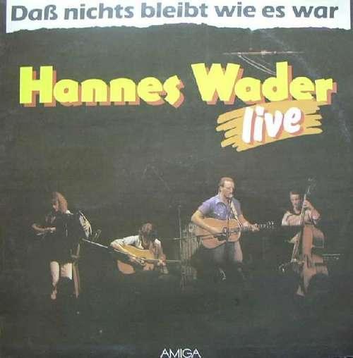 Bild Hannes Wader - Daß Nichts Bleibt Wie Es War - Live (LP, Album) Schallplatten Ankauf