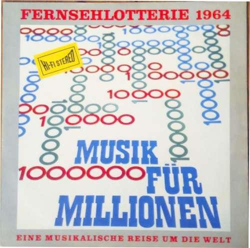 Cover Various - Fernsehlotterie 1964 - Musik Für Millionen - Eine Musikalische Reise Um Die Welt (LP, Comp) Schallplatten Ankauf