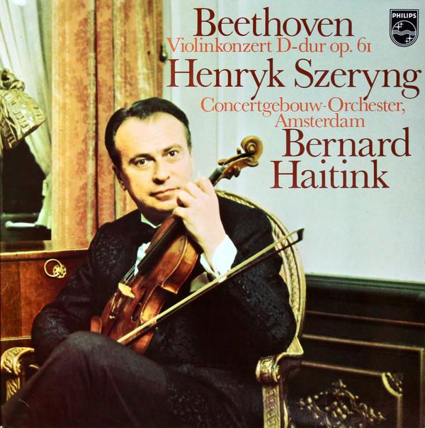 Cover Beethoven* - Henryk Szeryng, Concertgebouw-Orchester, Amsterdam*, Bernard Haitink - Violinkonzert D-dur, Op. 61 (LP, Album) Schallplatten Ankauf
