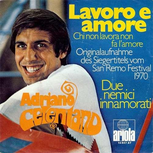 Bild Adriano Celentano - Lavoro E Amore (Chi Non Lavora Non Fa L'Amore) (7, Single) Schallplatten Ankauf