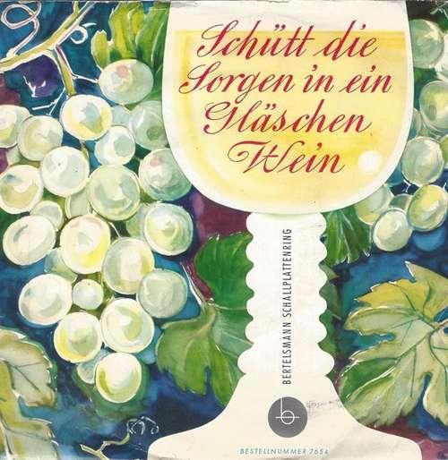 Cover zu Herbert Frenzel - Schütt' Die Sorgen In Ein Gläschen Wein (7) Schallplatten Ankauf