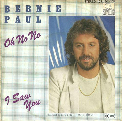 Cover zu Bernie Paul - Oh No No / I Saw You (7, Single, Pap) Schallplatten Ankauf