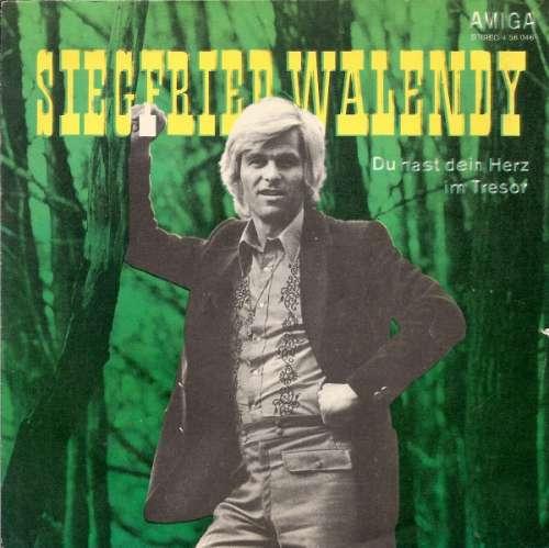 Bild Siegfried Walendy - Du Hast Dein Herz Im Tresor / Bleib Doch Stehn (7, Single) Schallplatten Ankauf
