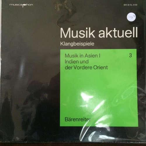 Cover Various - Musik Aktuell Klangbeispiele Musik In Asien I - Indien Und Der Vordere Orient (LP, Comp) Schallplatten Ankauf
