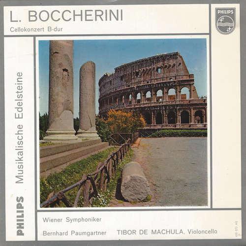 Bild L. Boccherini*, Die Wiener Symphoniker*, Bernhard Paumgartner, Tibor De Machula - Cellokonzert B-dur (7) Schallplatten Ankauf