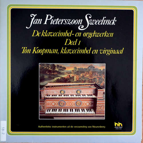 Bild Jan Pieterszoon Sweelinck - Ton Koopman - Jan Pieterszoon Sweelinck: De Klavecimbel- En Orgelwerken, Deel 1 (LP, Album) Schallplatten Ankauf