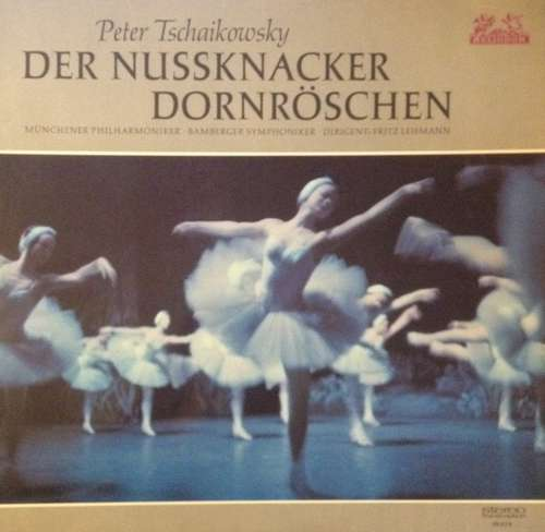 Bild Peter Tschaikowsky*, Münchner Philharmoniker ⋅ Bamberger Symphoniker Conducted By Fritz Lehmann - Der Nussknacker / Dornröschen (LP) Schallplatten Ankauf