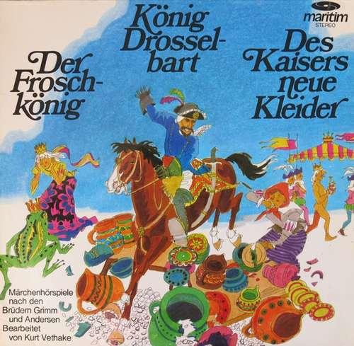 Cover zu Gebrüder Grimm, Andersen*, Kurt Vethake - Der Froschkönig / König Drosselbart / Des Kaisers Neue Kleider (LP) Schallplatten Ankauf