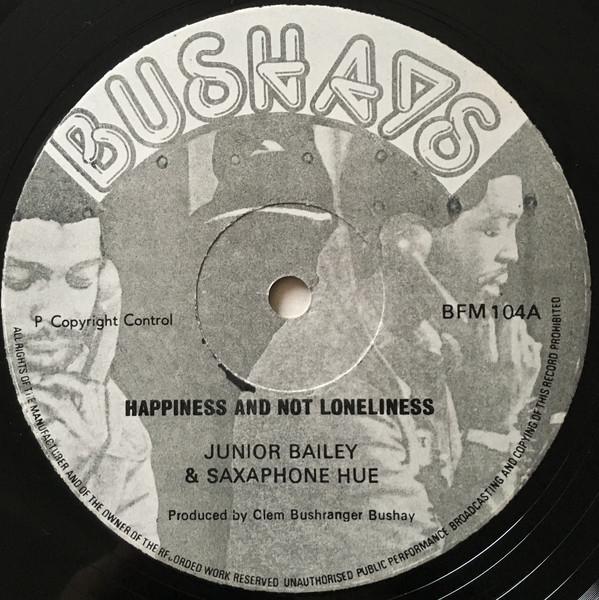 Bild Junior Bailey & Saxaphone Hue* - Happiness And Not Loneliness (12) Schallplatten Ankauf