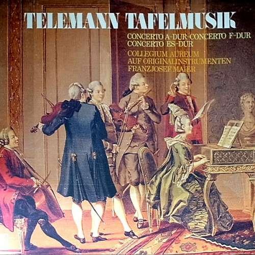 Bild Telemann* - Collegium Aureum - Franzjosef Maier - Tafelmusik - Concerto A-Dur, Concerto F-Dur, Concerto Es-Dur (LP, Album) Schallplatten Ankauf