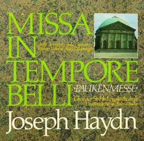 Bild Joseph Haydn, Chor Der St. Hedwigskathedrale*, Domkapelle Berlin*, Roland Bader - Missa In Tempore Belli »Paukenmesse« (LP, Album) Schallplatten Ankauf