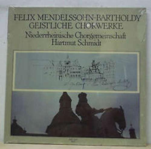 Bild Felix Mendelssohn-Bartholdy - Niederrheinische Chorgemeinschaft, Hartmut Schmidt - Geistliche Chorwerke (LP) Schallplatten Ankauf