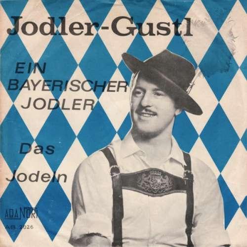 Bild Der Jodler Gustl - Ein Bayerischer Jodler (7, Single) Schallplatten Ankauf
