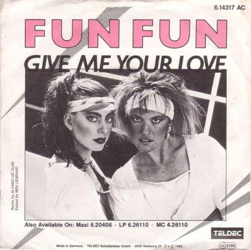 Bild Fun Fun - Give Me Your Love (7, Single) Schallplatten Ankauf