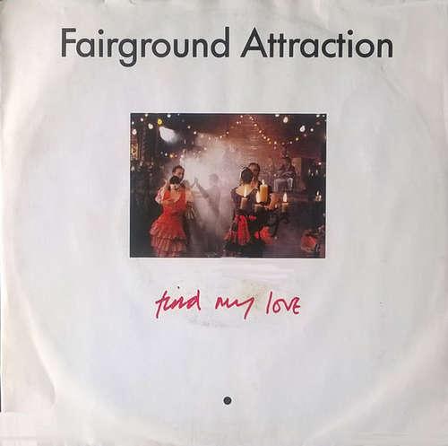 Bild Fairground Attraction - Find My Love (7, Single) Schallplatten Ankauf