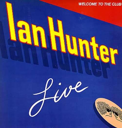 Bild Ian Hunter - Welcome To The Club - Live (2xLP, Album) Schallplatten Ankauf